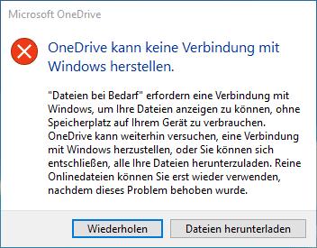 """Fehlermeldung OneDrive kann keine Verbindung mit Windows herstellen mit Fehlertext: """"Dateien bei Bedarf erfordern eine Verbindung mit Windows, um Ihre Dateien anzeigen zu können, ohne Speicherplatz auf Ihrem Gerät zu verbrauchen. OneDrive kann weiterhin versuchen, eine Verbindung mit Windows herzustellen, oder Sie können sich entschließen, alle Ihre Dateien herunterzuladen. Reine Onlinedateien können Sie erst wieder verwenden, nachdem dieses Problem behoben wurde."""""""