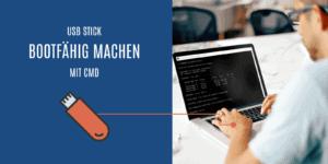 USB Stick bootfähig machen CMD